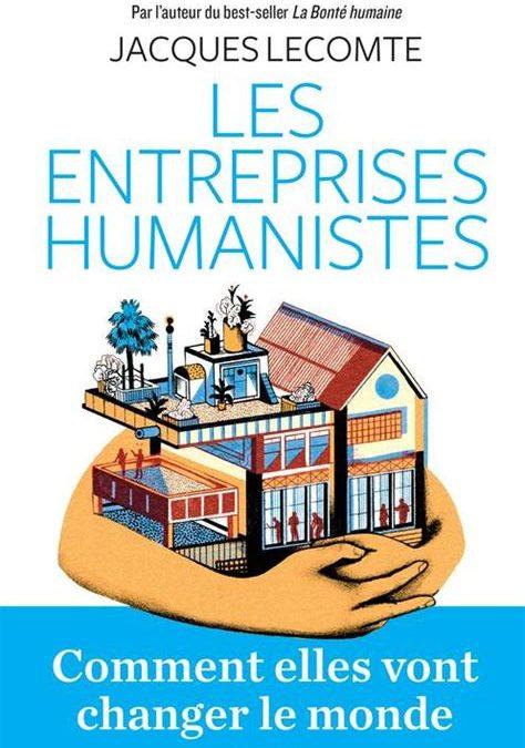 Les entreprises humanistes – Jacques Lecomte